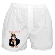 I'm not infected, you are! Boxer Shorts