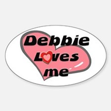 debbie loves me Oval Decal