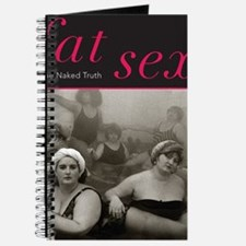 Fat Sex: The Naked Truth Journal