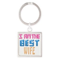 I AM THE BEST WIFE Square Keychain