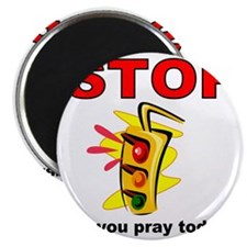 STOP! did you pray today? Magnet