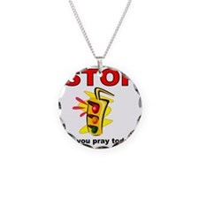 STOP! did you pray today? Necklace