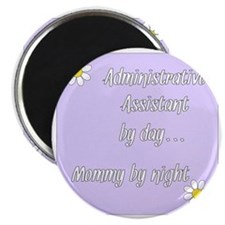 Administrative Assistant by day Mommy by ni Magnet