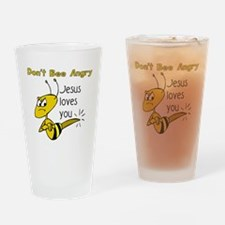 Dont bee angry Drinking Glass