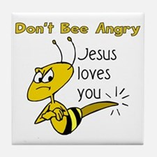Dont bee angry Tile Coaster