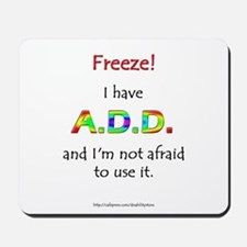 """Freeze!"" ADD Mousepad"