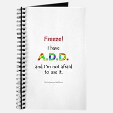 """Freeze!"" ADD Journal"