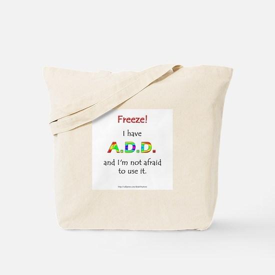 """Freeze!"" ADD Tote Bag"