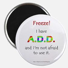 """""""Freeze!"""" ADD Magnet"""