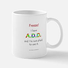 """""""Freeze!"""" ADD Mug"""