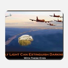 Only Light Can Extinguish Darkness Mousepad