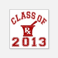 "Class Of 2013 Pharmacist Square Sticker 3"" x 3"""