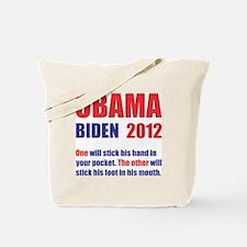 OBAMA BIDEN 2012 ONE WILL STICK HIS HAND  Tote Bag