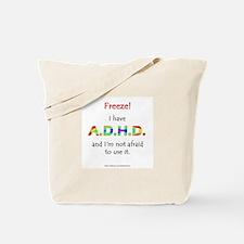 """""""Freeze!"""" ADHD Tote Bag"""