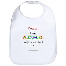 """""""Freeze!"""" ADHD Bib"""