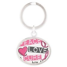 - Peace Love A Cure Breast Cancer Oval Keychain