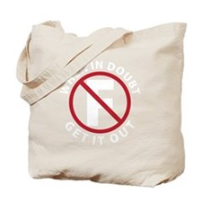 When in Doubt Get It Out Tote Bag