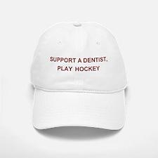 Support a Dentist... Baseball Baseball Cap