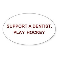 Support a Dentist... Oval Decal