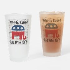 GOP - We Decide Who Is Raped Drinking Glass
