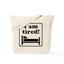 I Am Tired (Black) for light Tote Bag