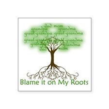 "Blame it on My Roots Square Sticker 3"" x 3"""