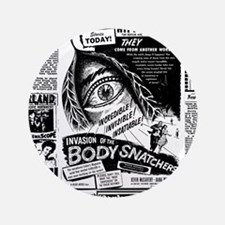 "Movie Ad Body Snatchers 3.5"" Button"