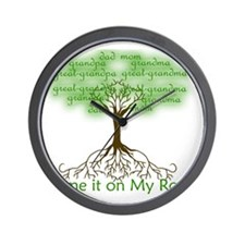 Blame it on My Roots Wall Clock