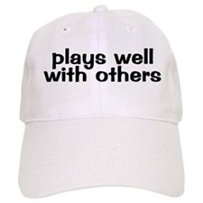 PLAYS WELL WITH OTHERS Baseball Cap