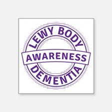 "Lewy Body Dementia Awarenes Square Sticker 3"" x 3"""