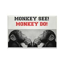 MONKEY SEE - MONKEY DO! Rectangle Magnet