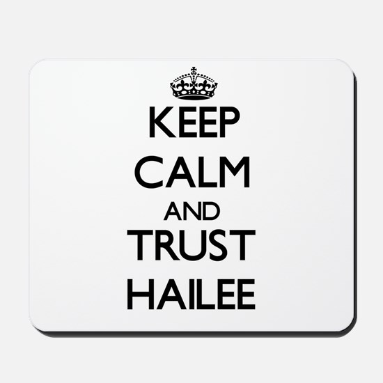 Keep Calm and trust Hailee Mousepad