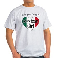 Everyone Loves Mexican Girl T-Shirt