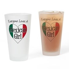 Everyone Loves Mexican Girl Drinking Glass