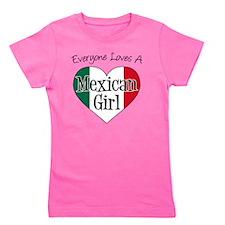 Everyone Loves Mexican Girl Girl's Tee