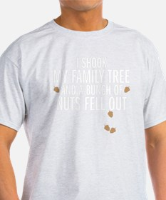 nuts fell out T-Shirt