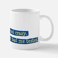Im NOT crazy Mug