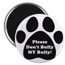 Dont Bully MY Bully Pitbull Lovers Magnet