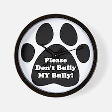 Dont Bully MY Bully Pitbull Lovers Wall Clock