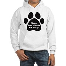 Dont Bully MY Bully Pitbull Love Jumper Hoody