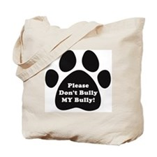 Dont Bully MY Bully Pitbull Lovers Tote Bag
