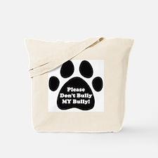 Dont Bully MY Bully Pitbull Lovers Tote Bag