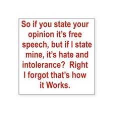 "IF YOU STATE YOUR OPINION I Square Sticker 3"" x 3"""