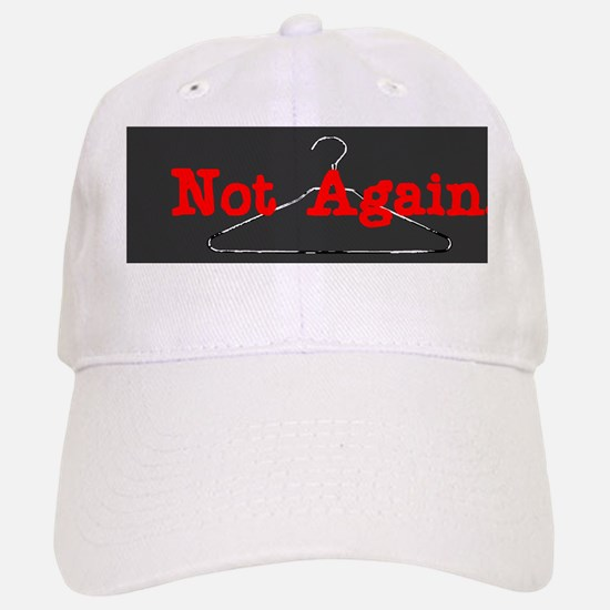 NotAgainSticker Baseball Baseball Cap
