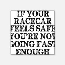 "Funny Racing Saying Square Sticker 3"" x 3"""