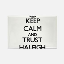 Keep Calm and trust Haleigh Magnets