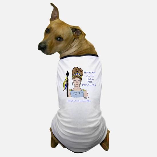 Spartan Ladies Take No Prisoners! Dog T-Shirt
