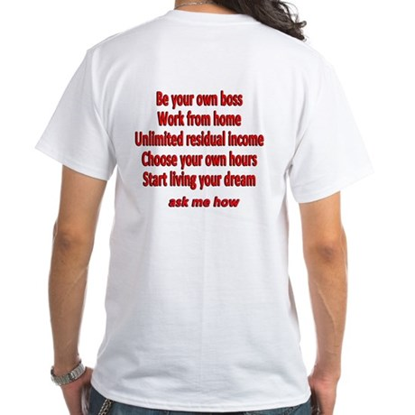 Start Living Your Dream - Ask Me How T-Shirt