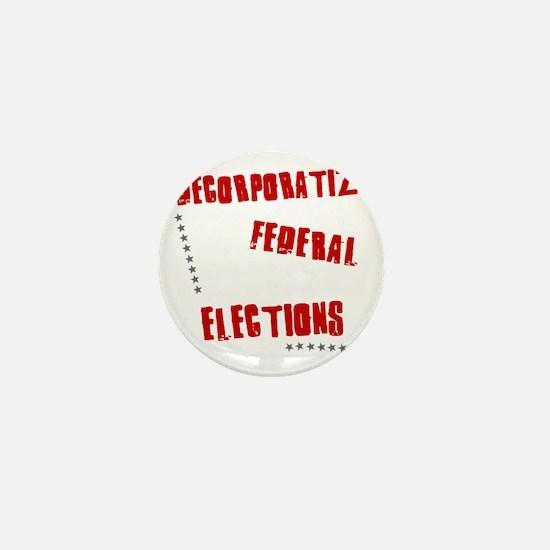 Decorporatize Federal Elections Mini Button