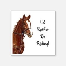 """Id Rather Be Riding! Horse Square Sticker 3"""" x 3"""""""